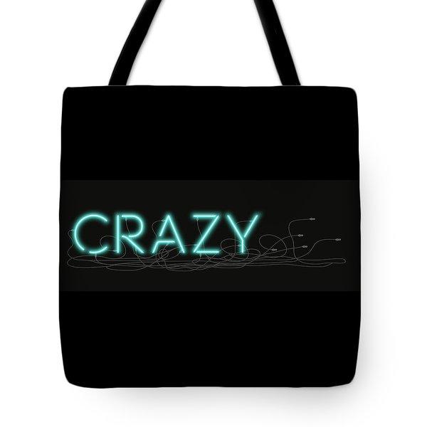 Crazy - Neon Sign 1 Tote Bag
