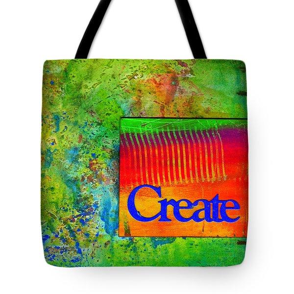 Create Tote Bag by Angela L Walker