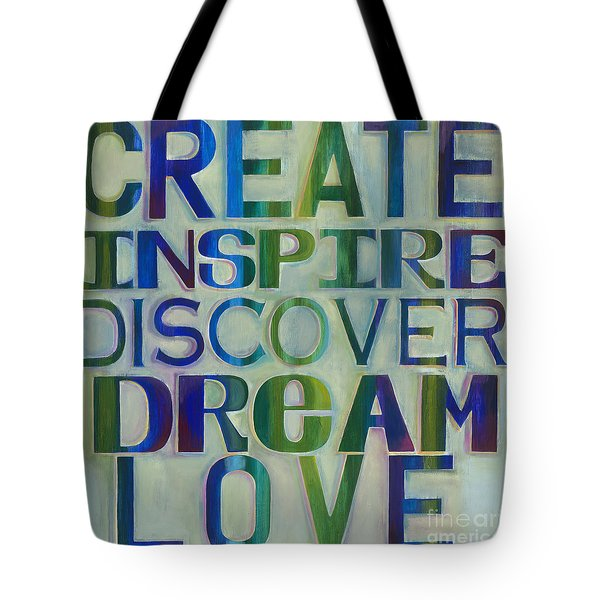 Create Inspire Discover Dream Love Tote Bag by Carla Bank
