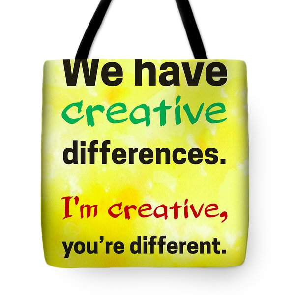 Tote Bag featuring the digital art Creative Differences Quote Art by Bob Baker