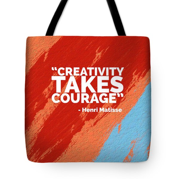 Creativity Takes Courage Tote Bag