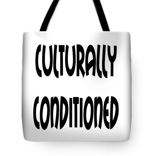Culturally Condition - Conscious Mindful Quotes Tote Bag