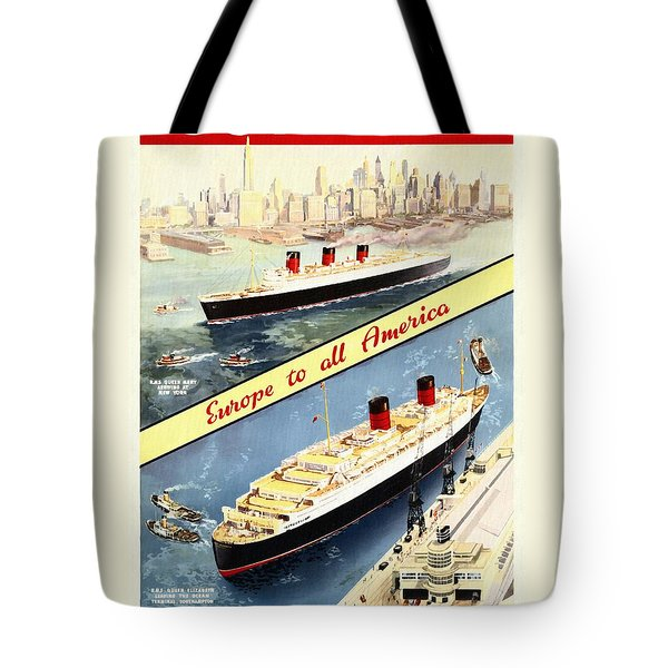 Cunard - Europe To All America - Vintage Poster Restored Tote Bag