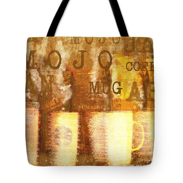 Cup Of Coffee Java Mojo II Tote Bag