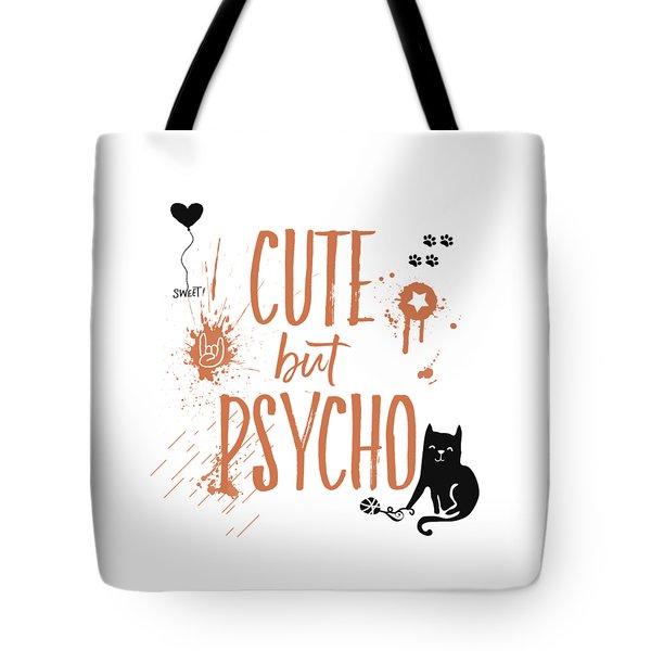 Cute But Psycho Cat Tote Bag by Melanie Viola