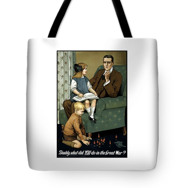 Daddy What Did You Do In The Great War Tote Bag by War Is Hell Store