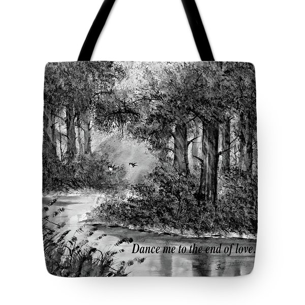 Dance Me To The End Of Love Bw Tote Bag