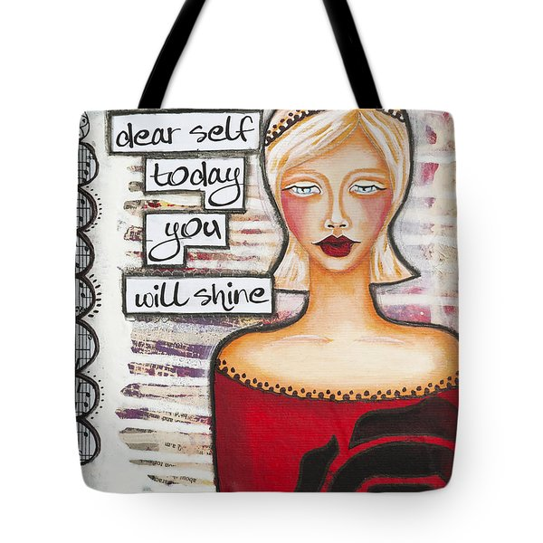 Dear Self Today You Will Shine Inspirational Folk Art Tote Bag by Stanka Vukelic