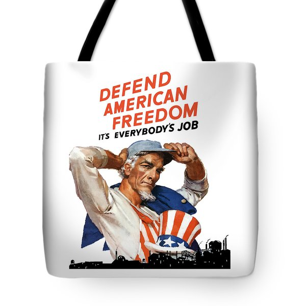 Defend American Freedom It's Everybody's Job Tote Bag by War Is Hell Store