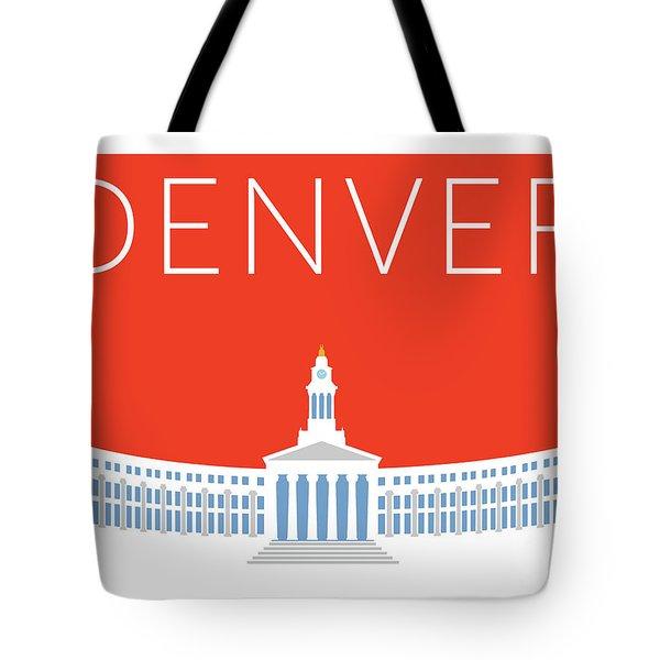 Denver City And County Bldg/orange Tote Bag