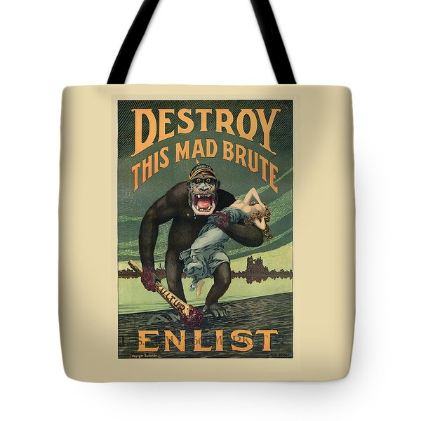 Destroy This Mad Brute - Wwi Army Recruiting  Tote Bag