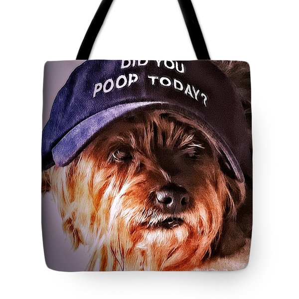 Did You Poop Today Tote Bag