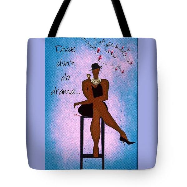 Divas Don't Tote Bag