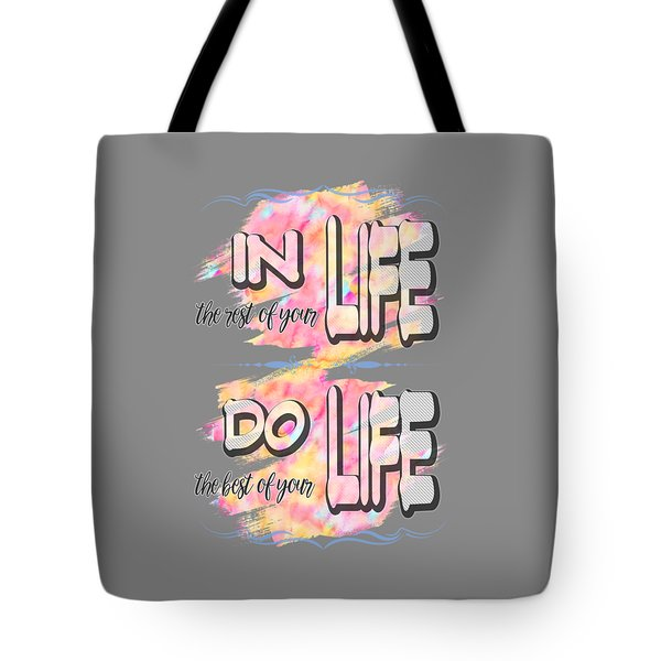 Tote Bag featuring the painting Do The Best Of Your Life Inspiring Typography by Georgeta Blanaru