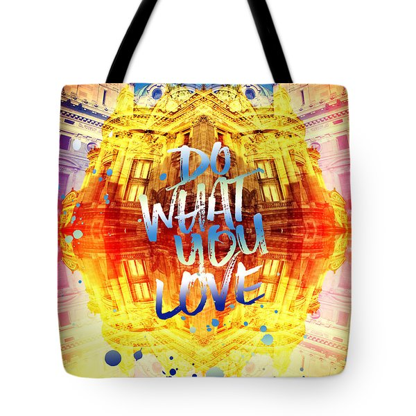 Do What You Love Paris Music Opera Garnier  Tote Bag