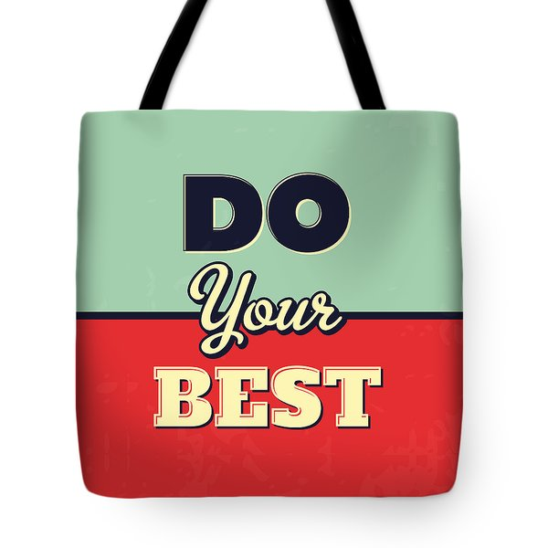Do Your Best Tote Bag by Naxart Studio