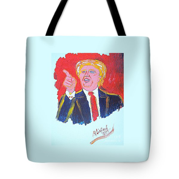 Donald Trump You Are Great America Is Great  Tote Bag by Richard W Linford