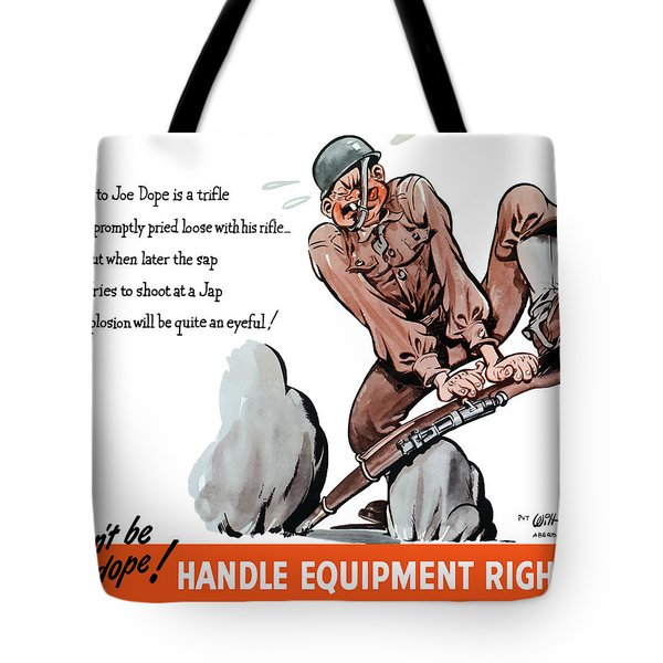 Don't Be A Dope - Handle Equipment Right Tote Bag