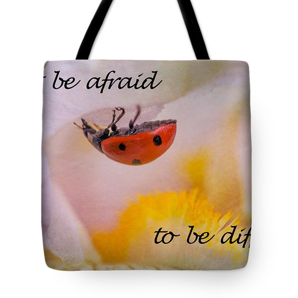 Don't Be Afraid Tote Bag