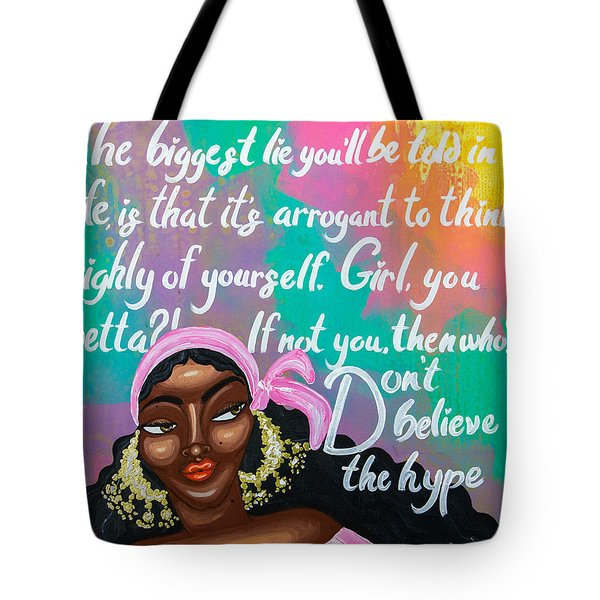 Don't Belive The Hype Tote Bag