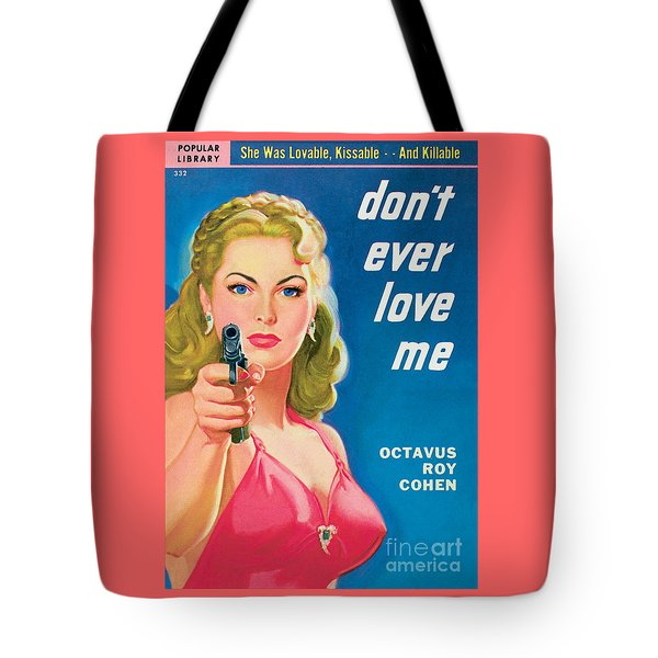 Don't Ever Love Me Tote Bag