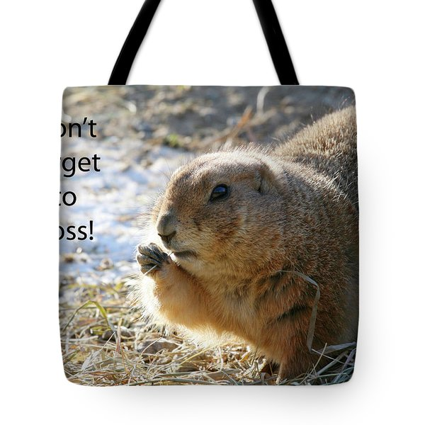 Dont Forget To Floss Tote Bag by Karol Livote