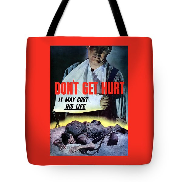 Don't Get Hurt It May Cost His Life Tote Bag by War Is Hell Store