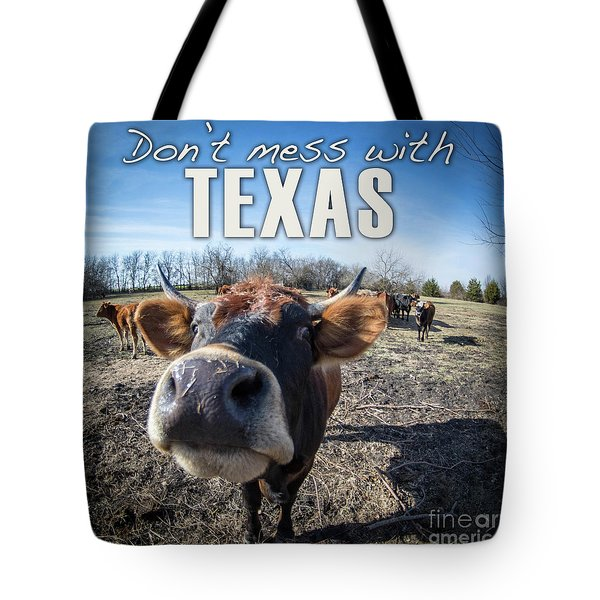 Don't Mess With Texas Tote Bag