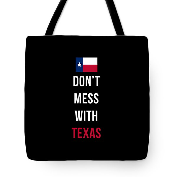 Don't Mess With Texas Tee Black Tote Bag by Edward Fielding
