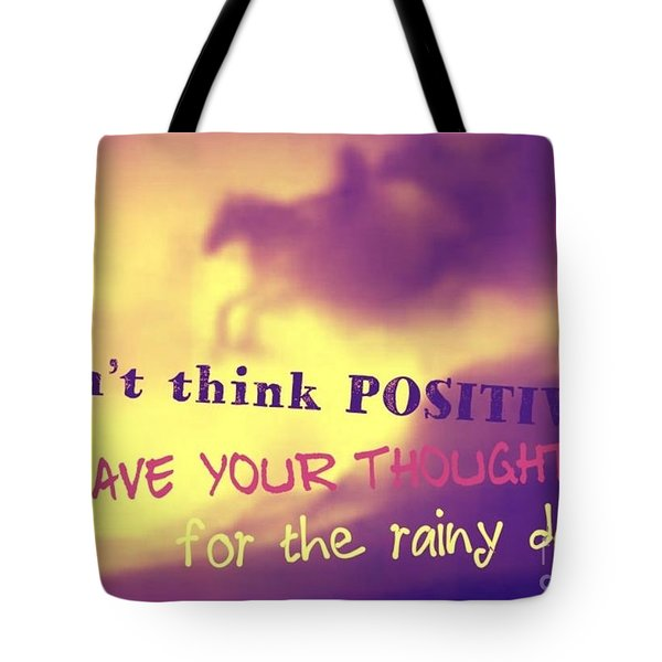 Don't Think Positive Tote Bag