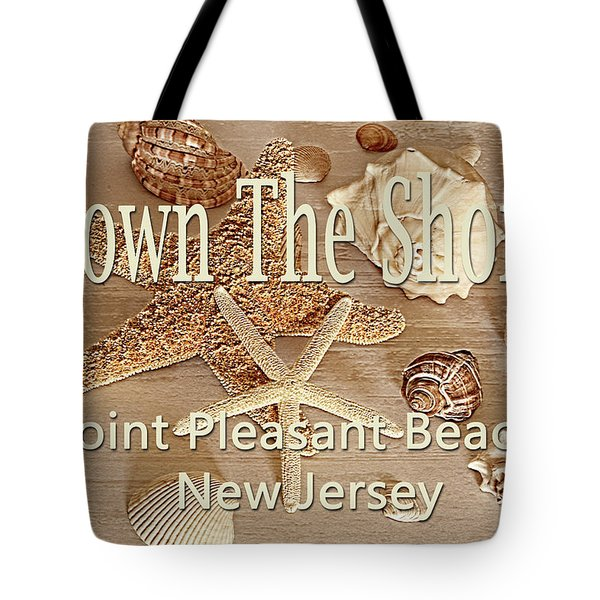 Down The Shore - Point Pleasant Beach, New Jersey Tote Bag