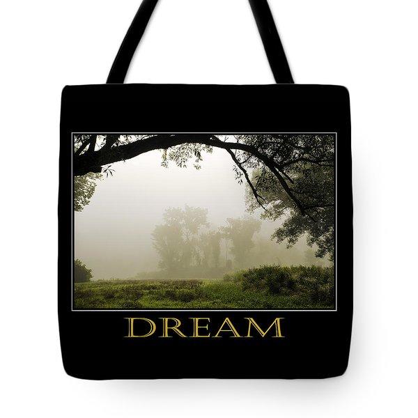 Dream  Inspirational Motivational Poster Art Tote Bag by Christina Rollo
