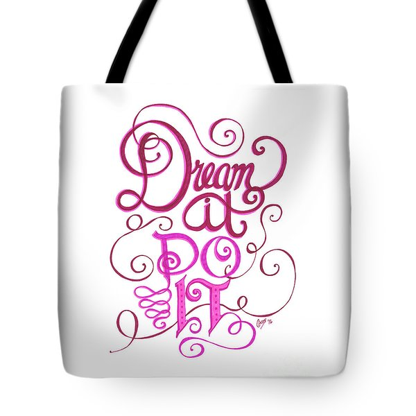 Tote Bag featuring the drawing Dream It Do It by Cindy Garber Iverson