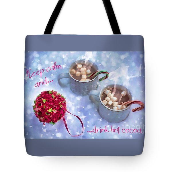 Tote Bag featuring the digital art Drink Hot Cocoa 2016 by Kathryn Strick