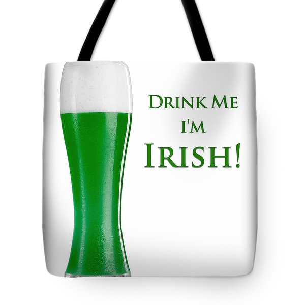 Drink Me I'm Irish Tote Bag