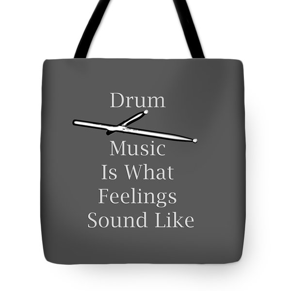 Drum Is What Feelings Sound Like 5579.02 Tote Bag