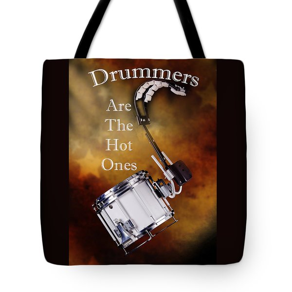 Drummers Are The Hot Ones Tote Bag