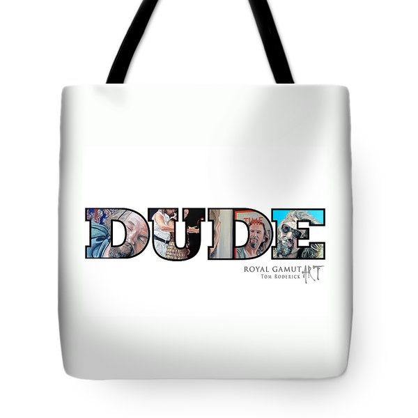 Dude Abides Tote Bag