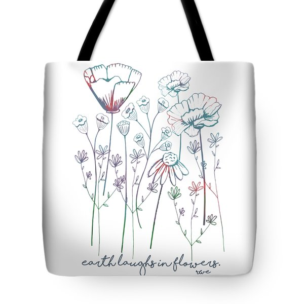 Earth Laughs In Flowers Tote Bag by Heather Applegate