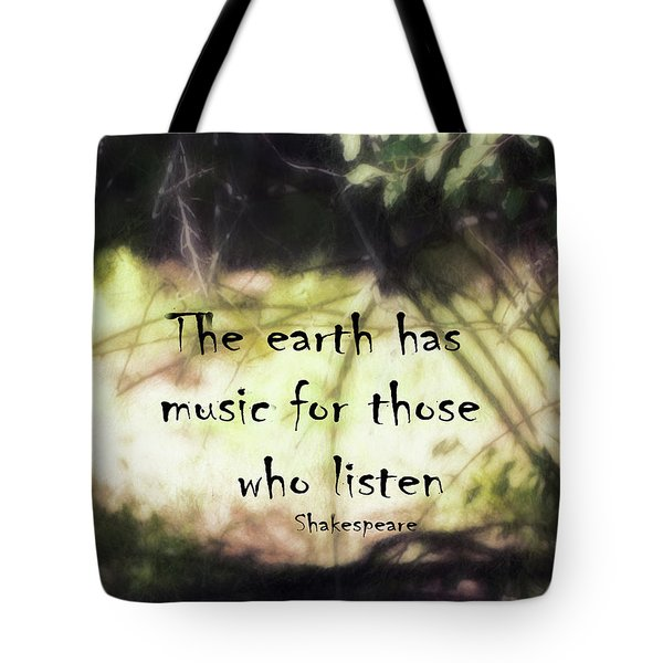Tote Bag featuring the photograph Earth Music Shakespeare Quote by Ann Powell