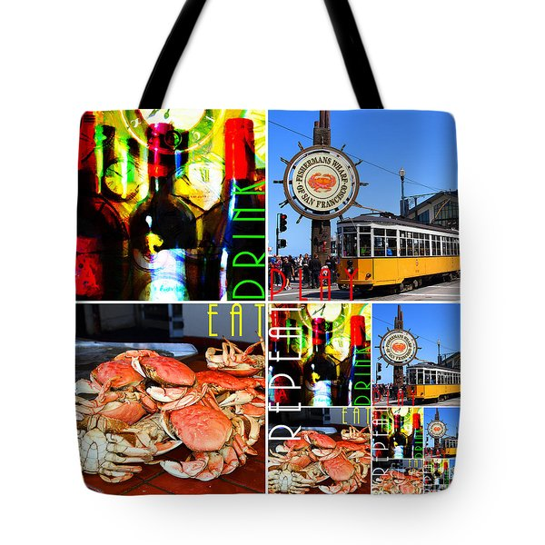 Eat Drink Play Repeat 20140713 San Francisco Tote Bag by Home Decor