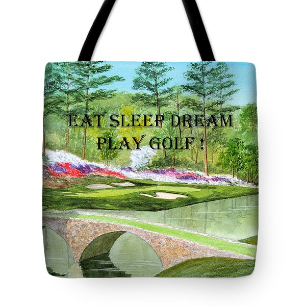 Eat Sleep Dream Play Golf - Augusta National 12th Hole Tote Bag by Bill Holkham