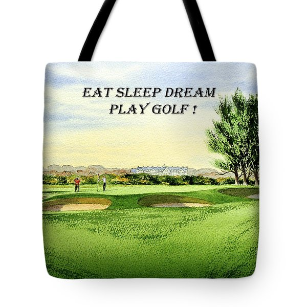Eat Sleep Dream Play Golf - Carnoustie Golf Course Tote Bag by Bill Holkham