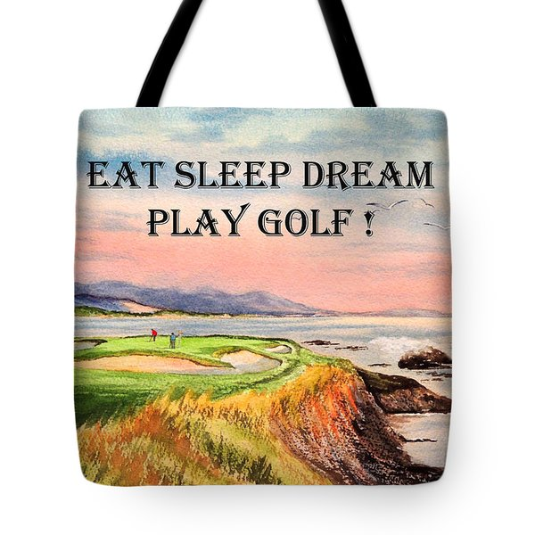 Eat Sleep Dream Play Golf - Pebble Beach 7th Hole Tote Bag by Bill Holkham