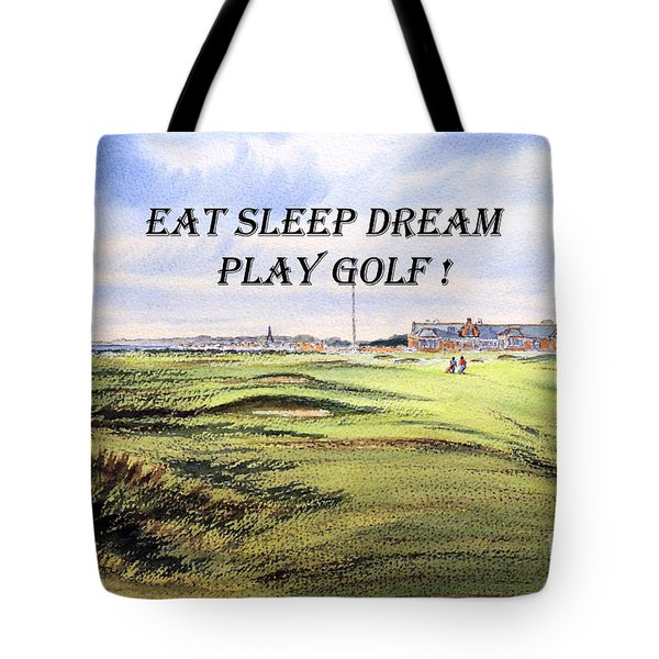 Eat Sleep Dream Play Golf - Royal Troon Golf Course Tote Bag by Bill Holkham