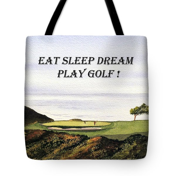 Eat Sleep Dream Play Golf - Torrey Pines South Golf Course Tote Bag by Bill Holkham