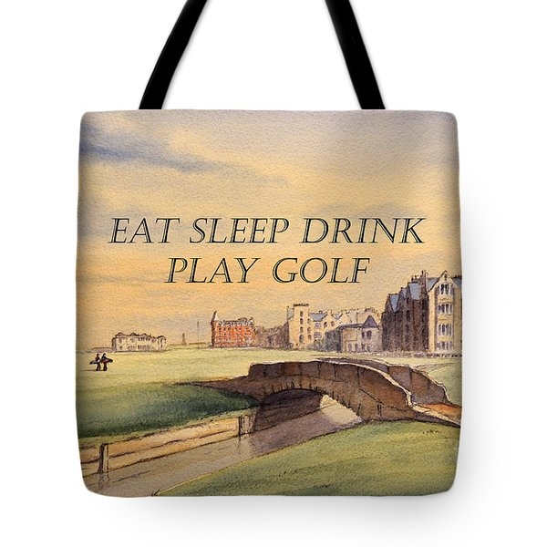 Eat Sleep Drink Play Golf - St Andrews Scotland Tote Bag by Bill Holkham