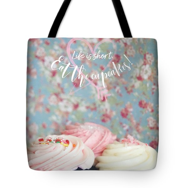 Eat The Cupcakes Tote Bag