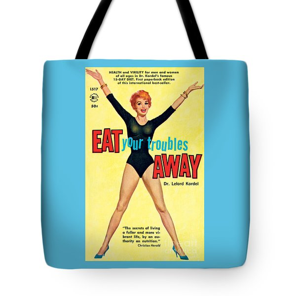 Eat Your Troubles Away Tote Bag
