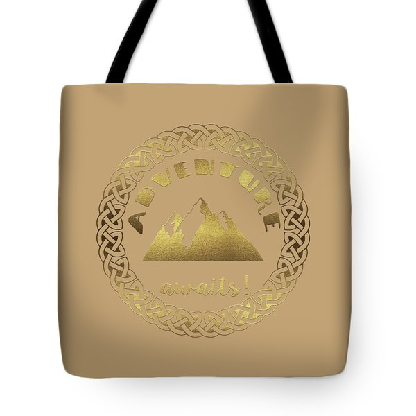 Tote Bag featuring the digital art Elegant Gold Foil Adventure Awaits Typography Celtic Knot by Georgeta Blanaru